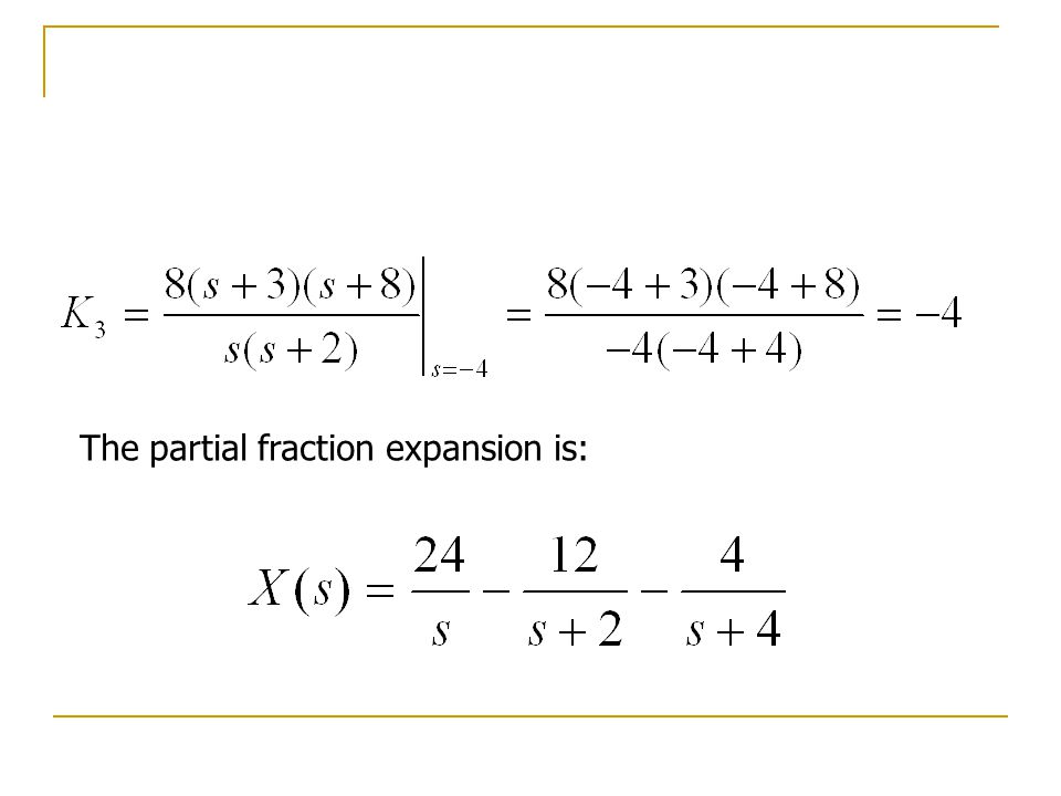The partial fraction expansion is: