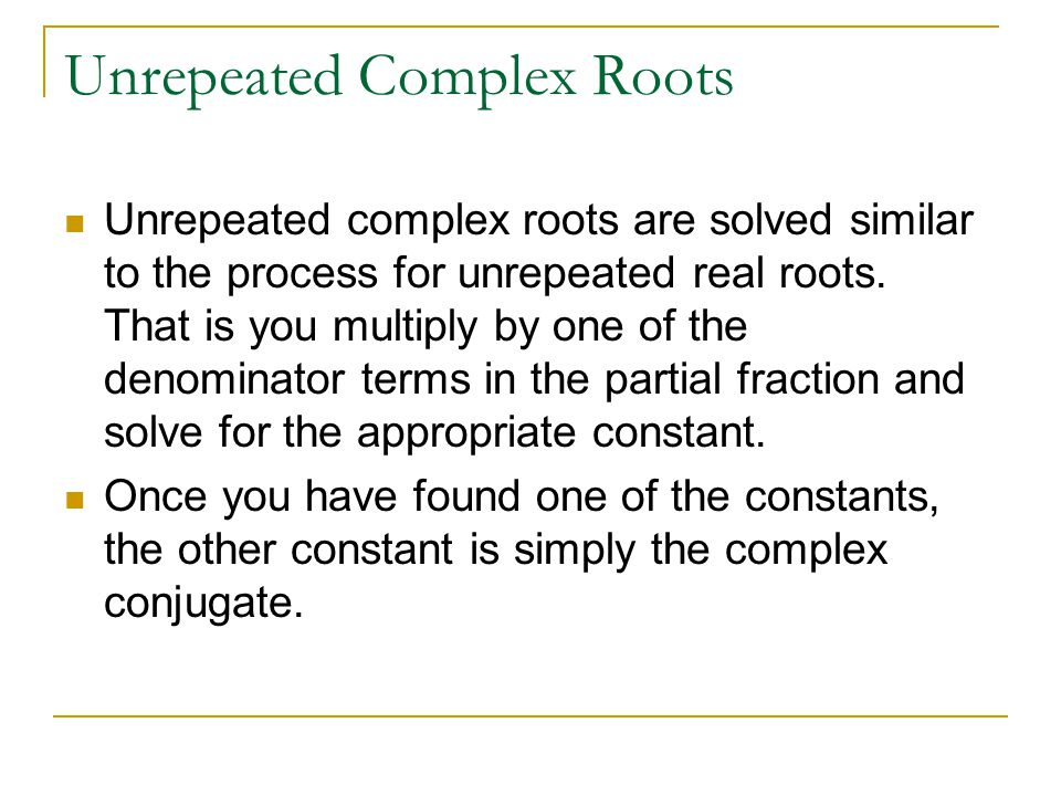 Unrepeated Complex Roots