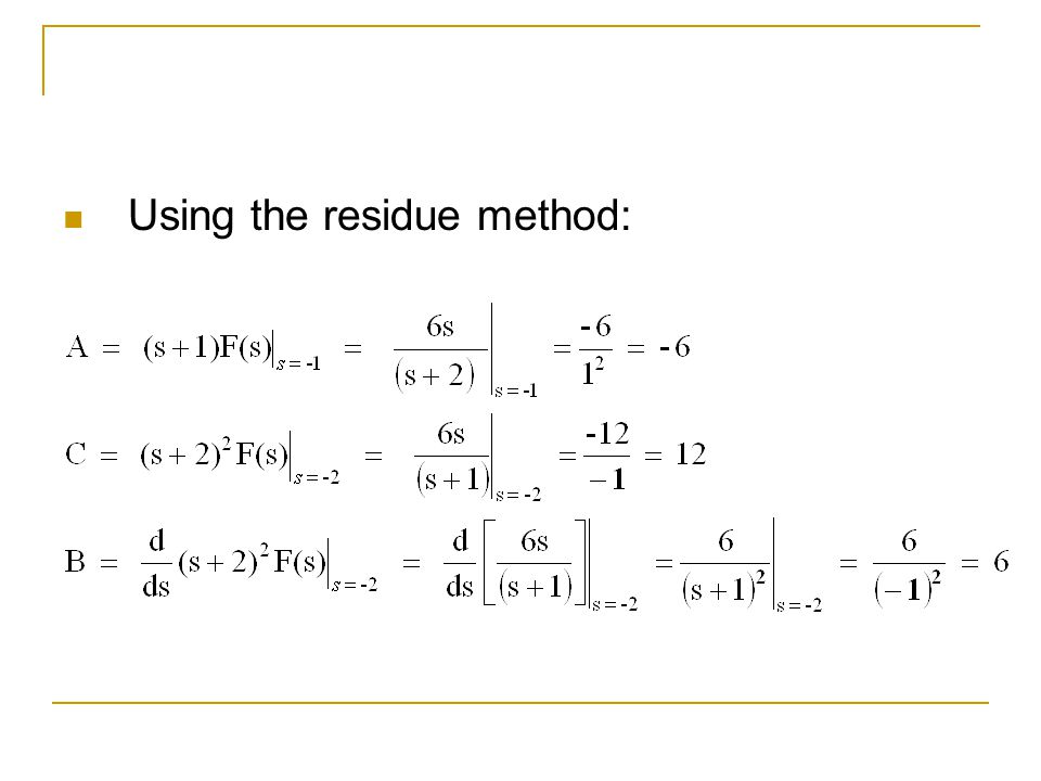 Using the residue method: