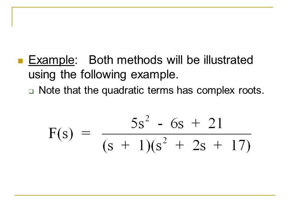 Example: Both methods will be illustrated using the following example.