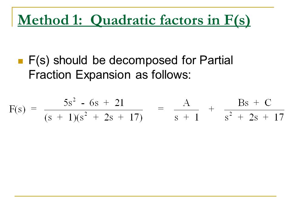 Method 1: Quadratic factors in F(s)