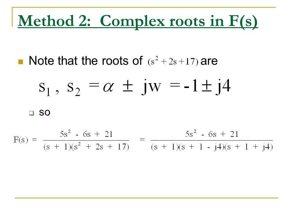 Method 2: Complex roots in F(s)