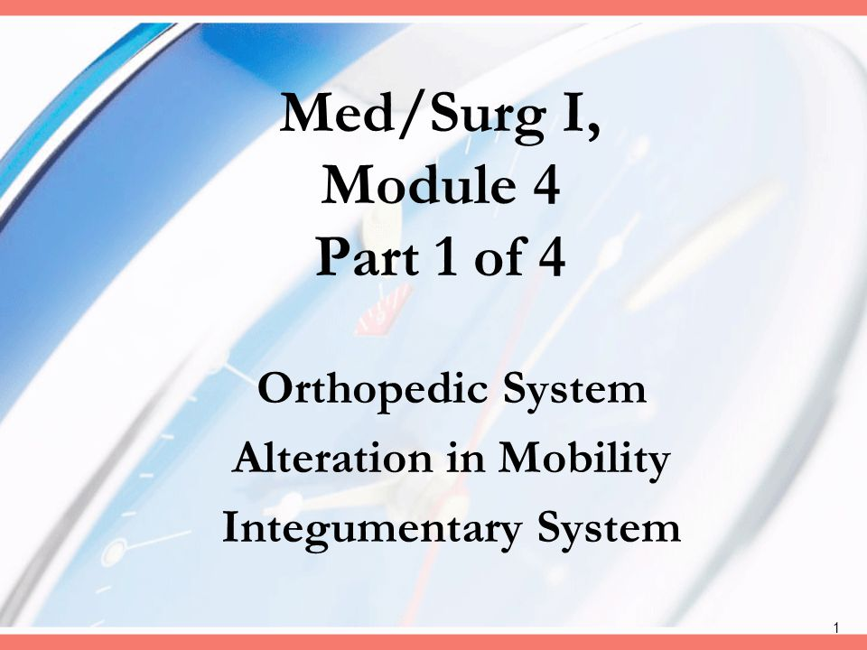 Med/Surg I, Module 4 Part 1 of 4