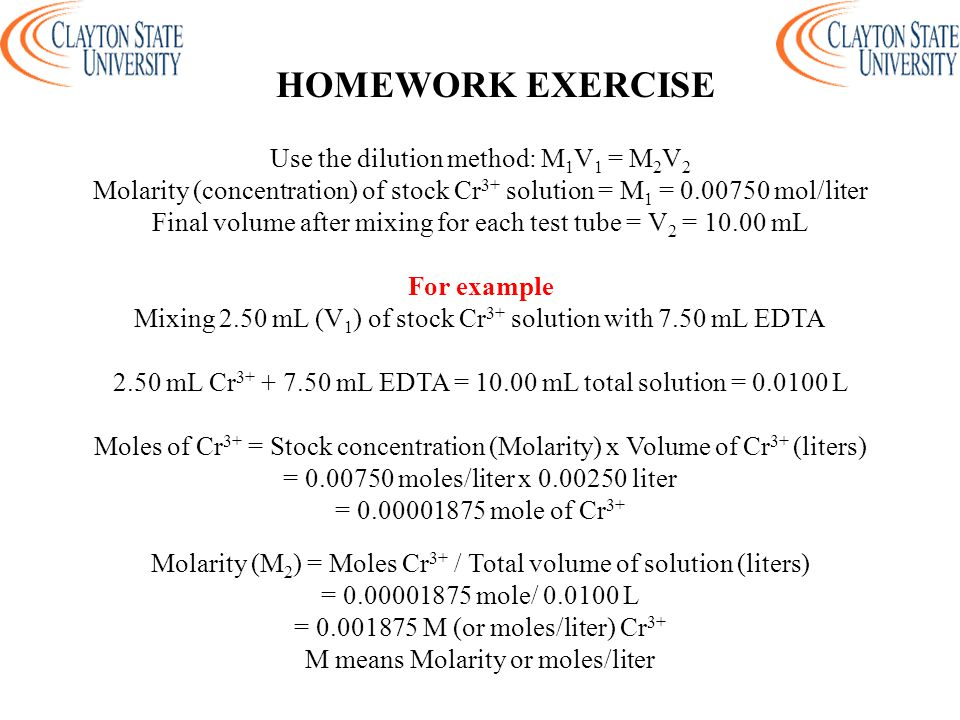 HOMEWORK EXERCISE Use the dilution method: M1V1 = M2V2