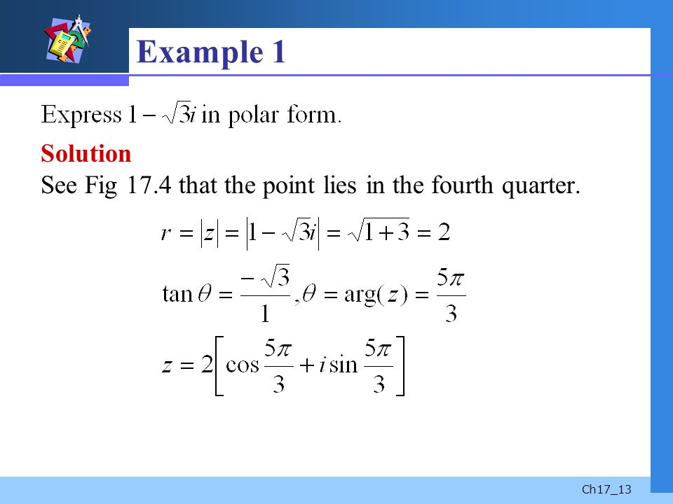 Example 1 Solution See Fig 17.4 that the point lies in the fourth quarter.