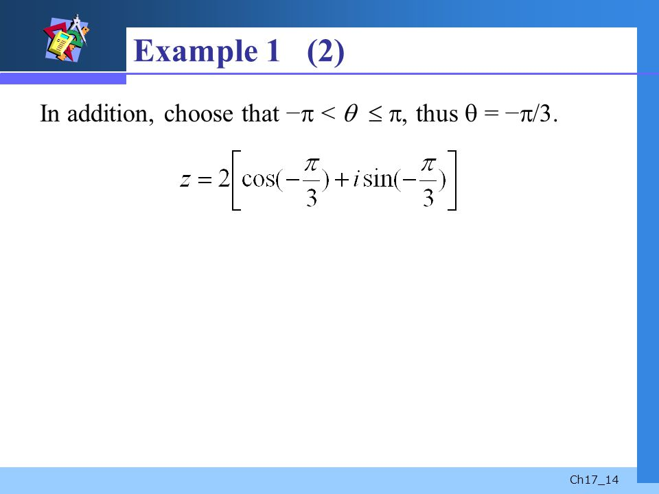 Example 1 (2) In addition, choose that − <   , thus  = −/3.