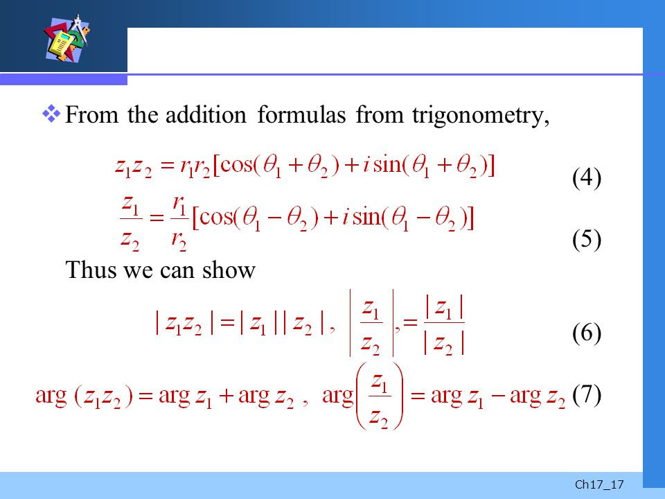 From the addition formulas from trigonometry,. (4)