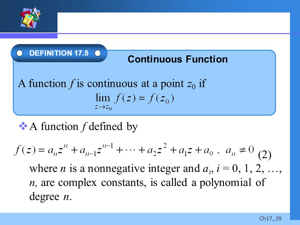 A function f is continuous at a point z0 if