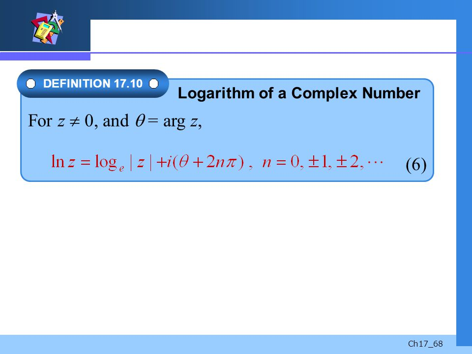 For z  0, and  = arg z, (6) Logarithm of a Complex Number