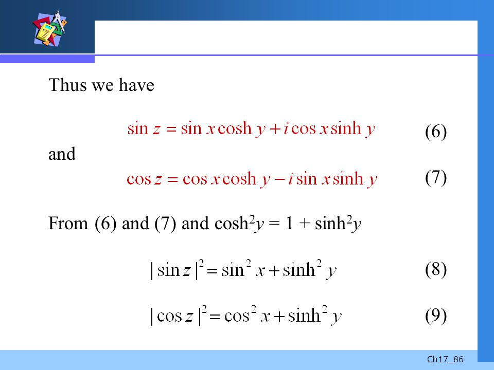 Thus we have. (6) and. (7) From (6) and (7) and cosh2y = 1 + sinh2y