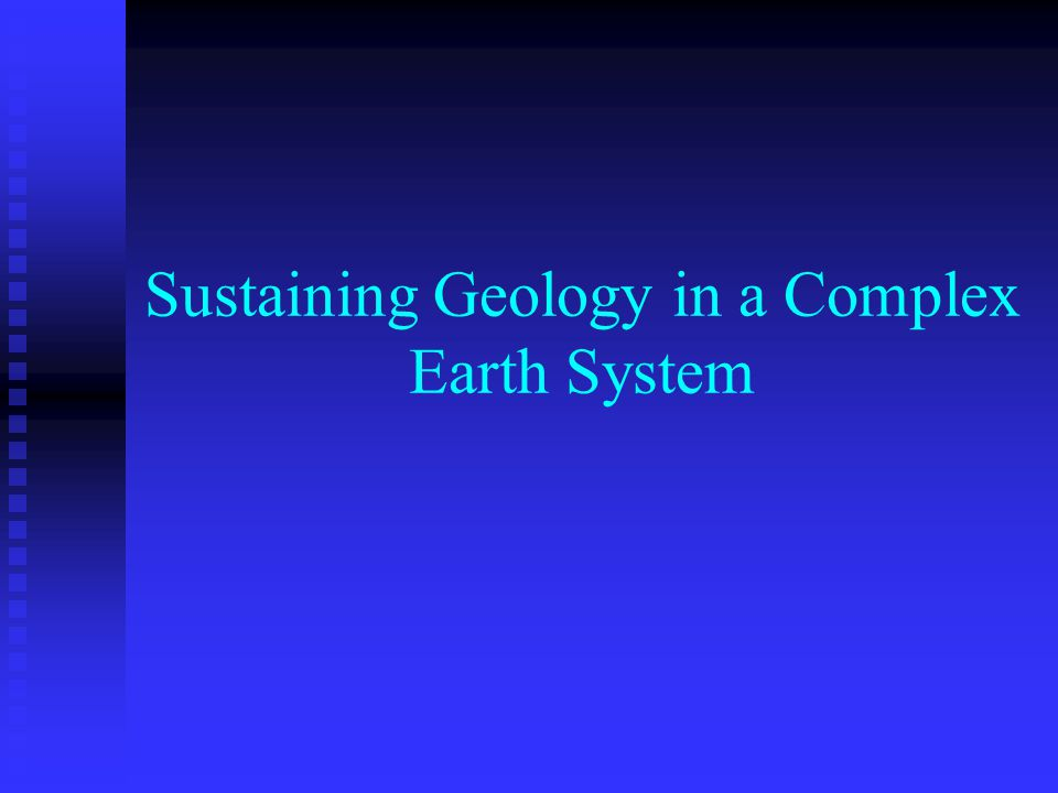 Sustaining Geology in a Complex Earth System