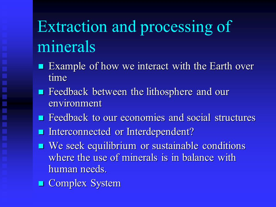 Extraction and processing of minerals