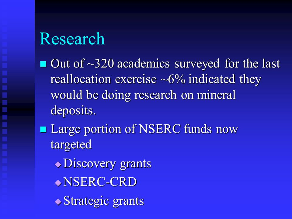 Research Out of ~320 academics surveyed for the last reallocation exercise ~6% indicated they would be doing research on mineral deposits.