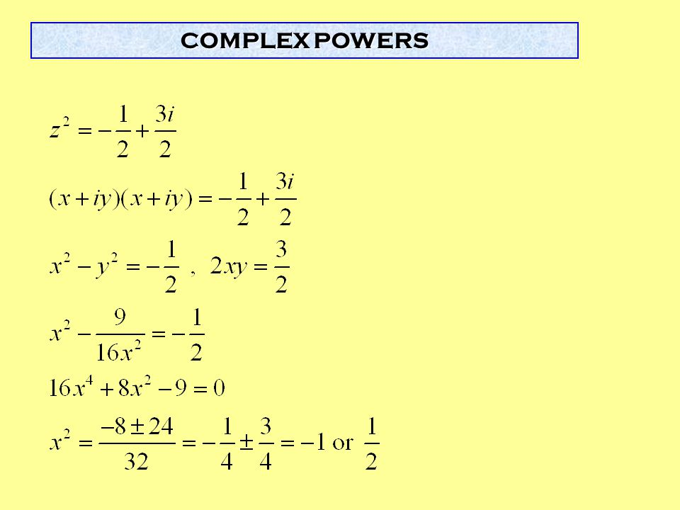 COMPLEX POWERS For the 4th order example given, ask students to give values of the ak coefficients.