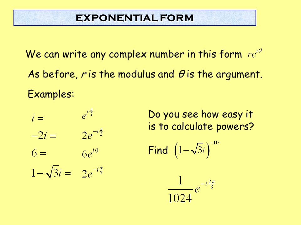 We can write any complex number in this form
