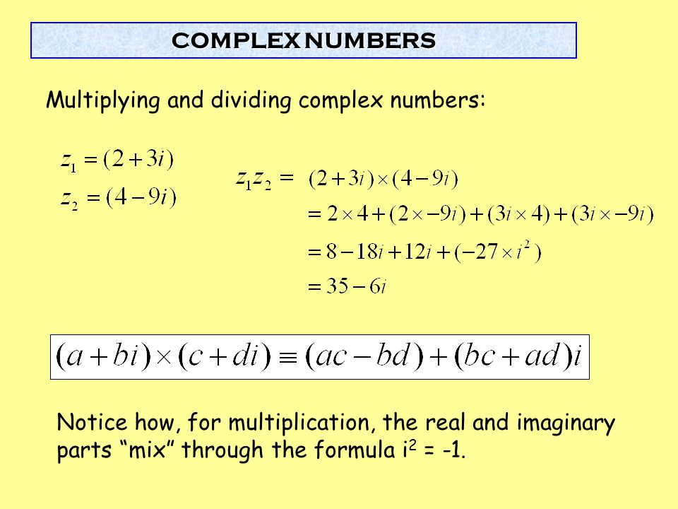 Multiplying and dividing complex numbers: