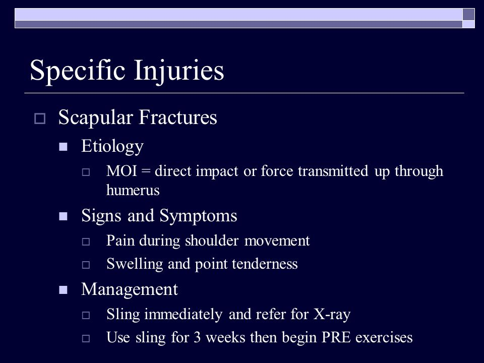 Specific Injuries Scapular Fractures Etiology Signs and Symptoms