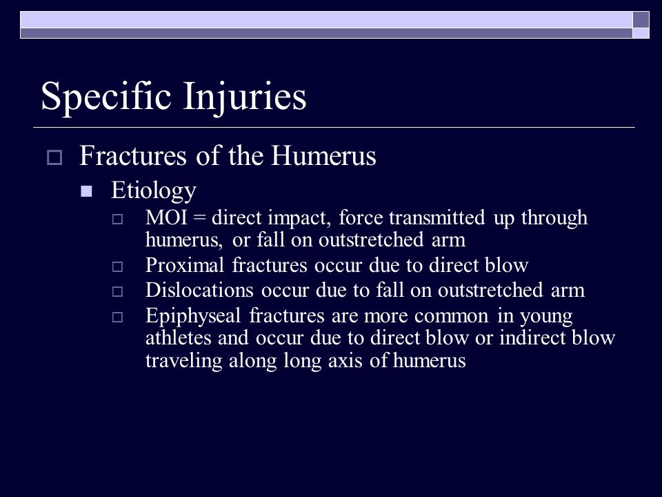 Specific Injuries Fractures of the Humerus Etiology