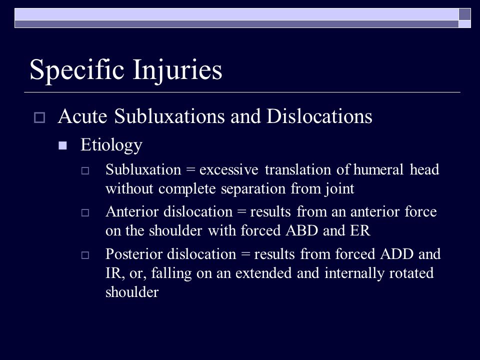Specific Injuries Acute Subluxations and Dislocations Etiology