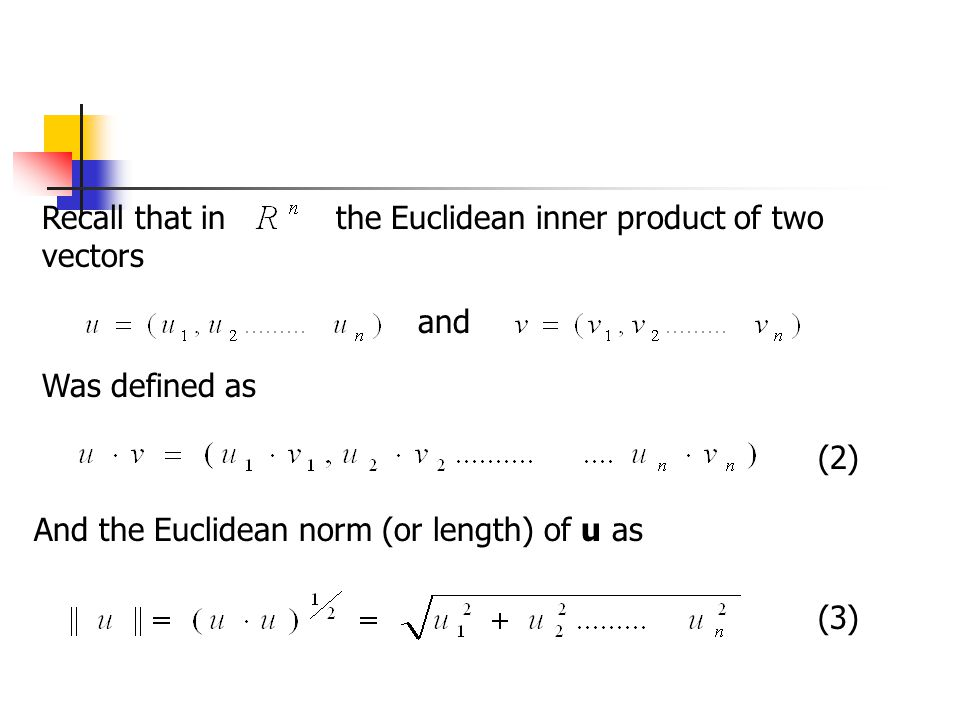 Recall that in the Euclidean inner product of two vectors