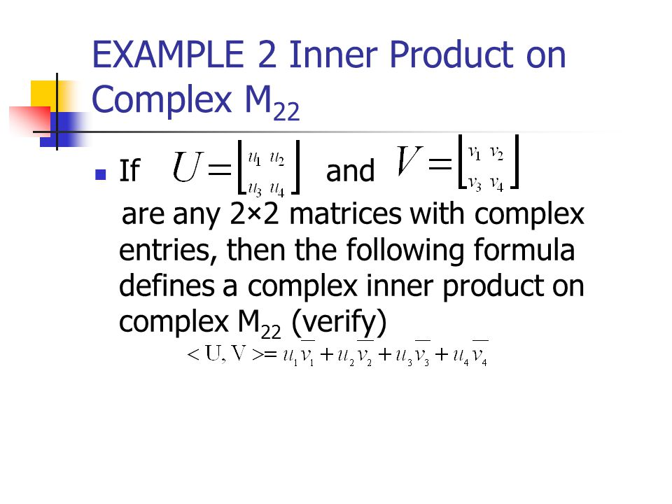 EXAMPLE 2 Inner Product on Complex M22
