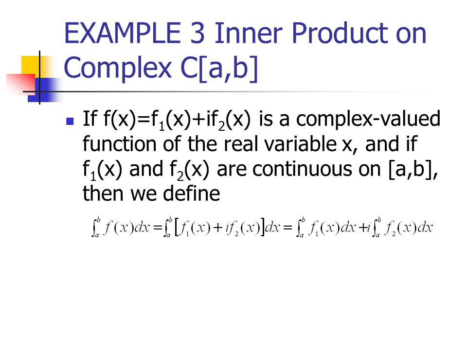 EXAMPLE 3 Inner Product on Complex C[a,b]