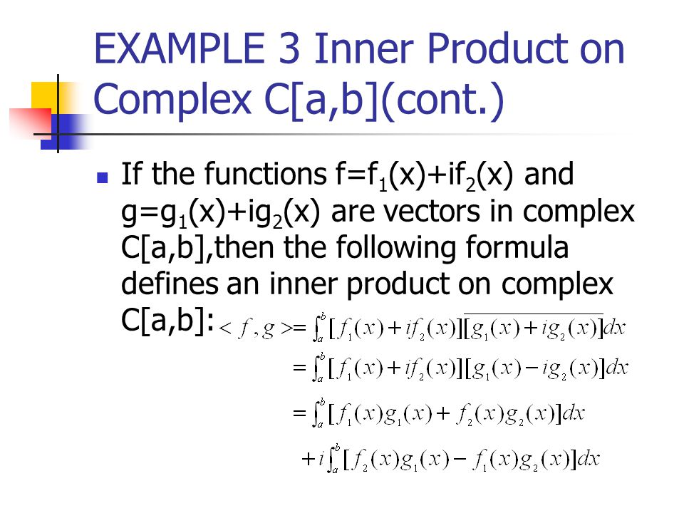EXAMPLE 3 Inner Product on Complex C[a,b](cont.)