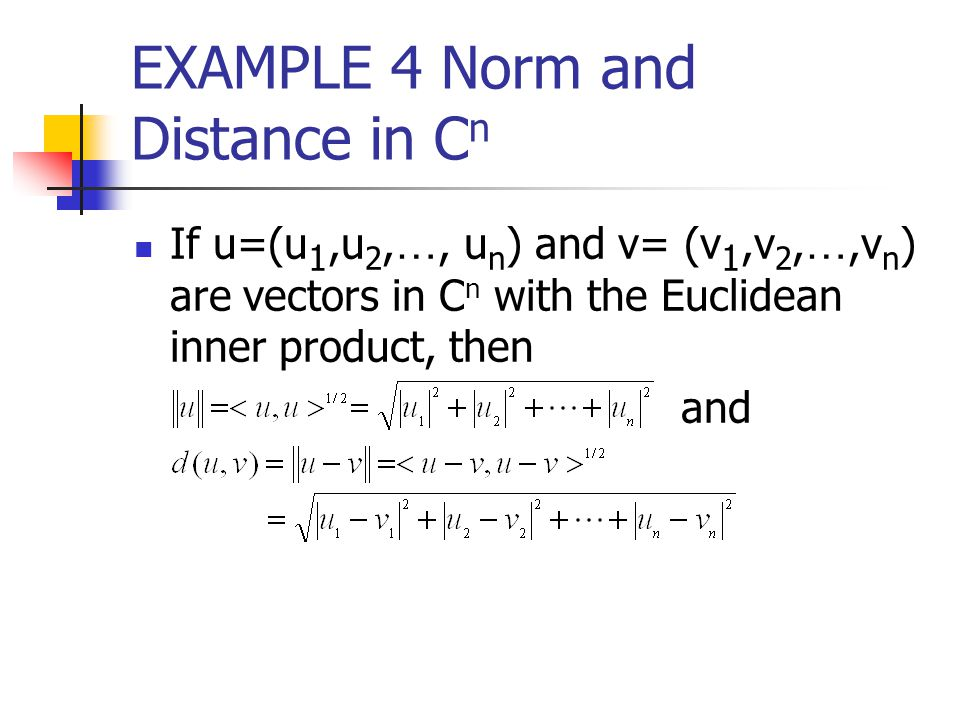 EXAMPLE 4 Norm and Distance in Cn