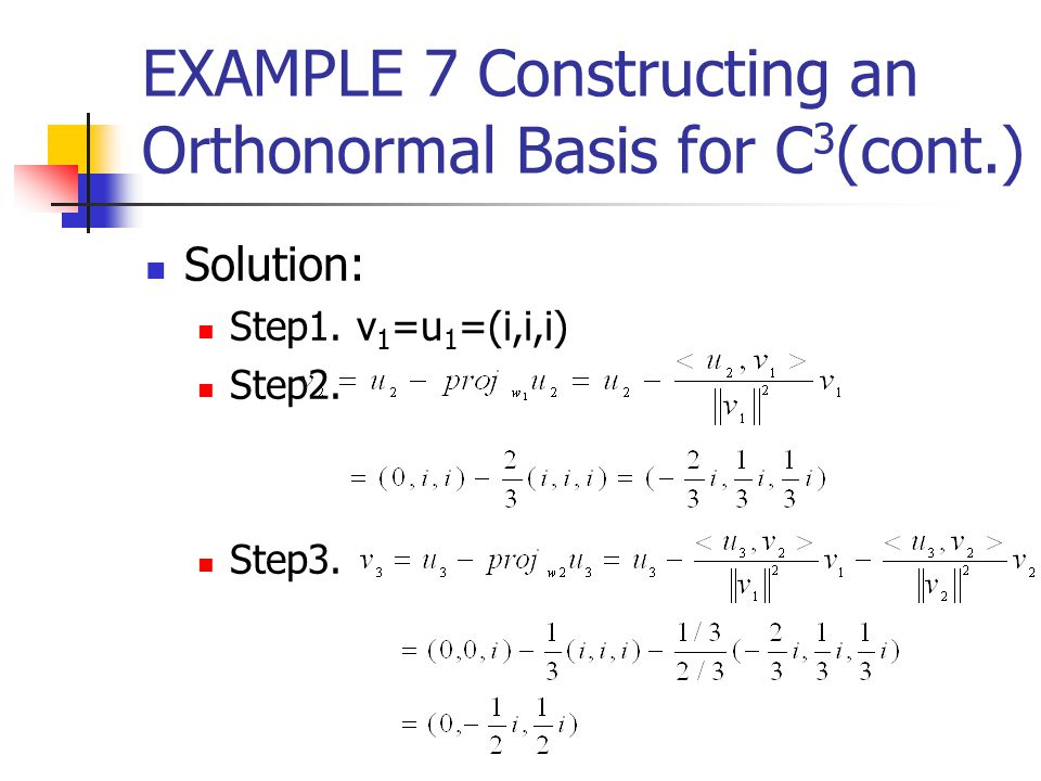 EXAMPLE 7 Constructing an Orthonormal Basis for C3(cont.)