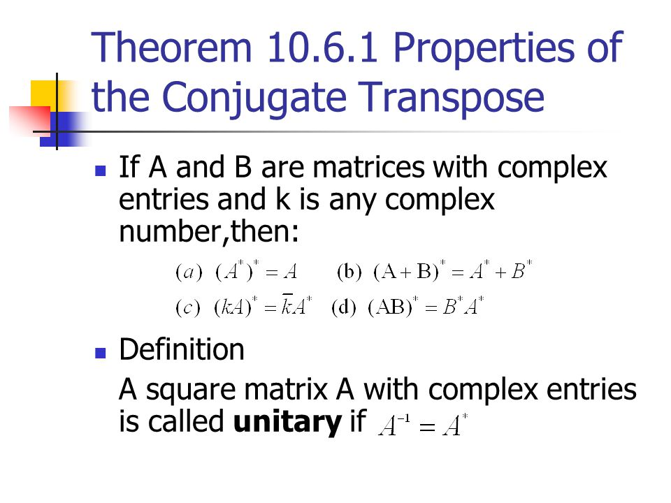 Theorem 10.6.1 Properties of the Conjugate Transpose