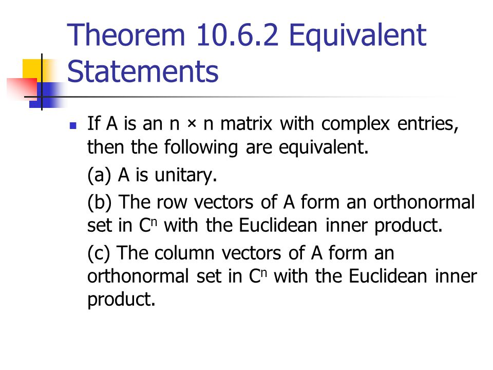 Theorem 10.6.2 Equivalent Statements