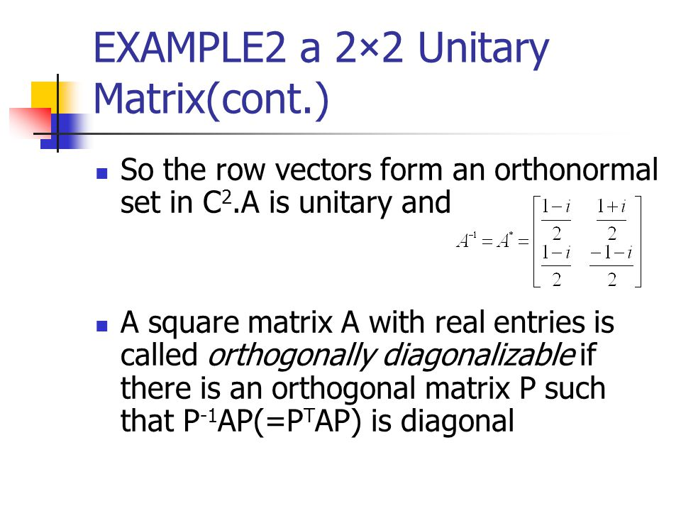 EXAMPLE2 a 2×2 Unitary Matrix(cont.)