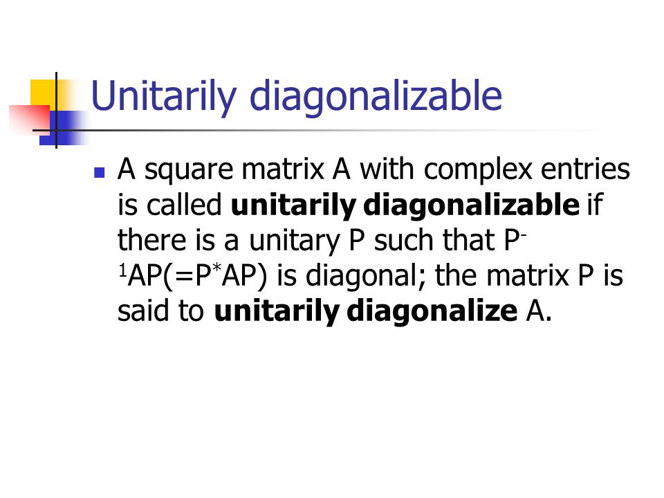 Unitarily diagonalizable
