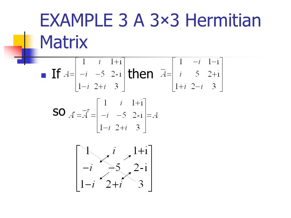 EXAMPLE 3 A 3×3 Hermitian Matrix