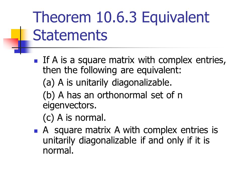 Theorem 10.6.3 Equivalent Statements
