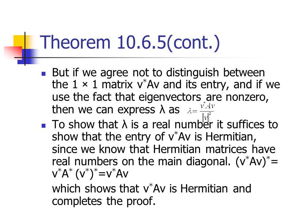 Theorem 10.6.5(cont.)