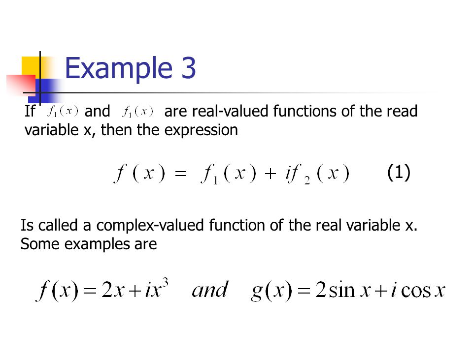 Example 3 If and are real-valued functions of the read variable x, then the expression.