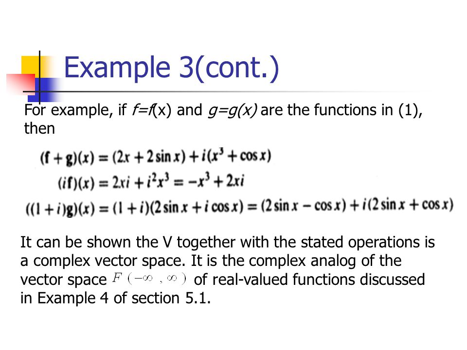 Example 3(cont.) For example, if f=f(x) and g=g(x) are the functions in (1), then.
