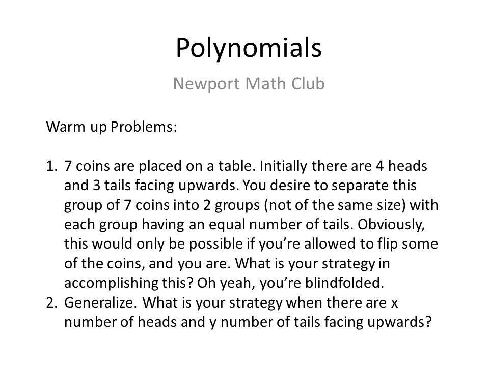 Polynomials Newport Math Club Warm up Problems:
