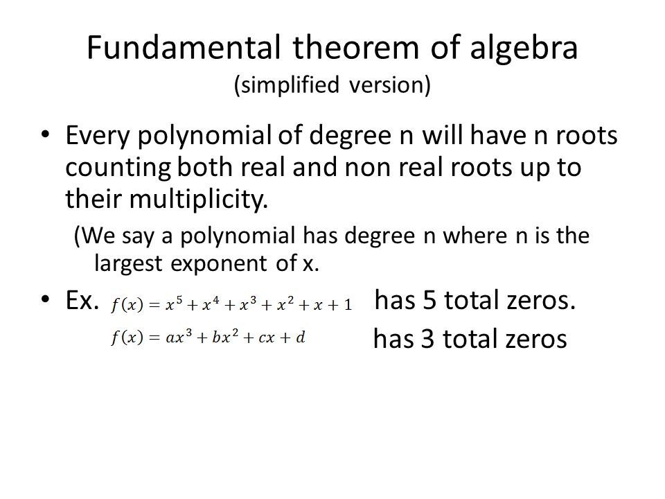 Fundamental theorem of algebra (simplified version)