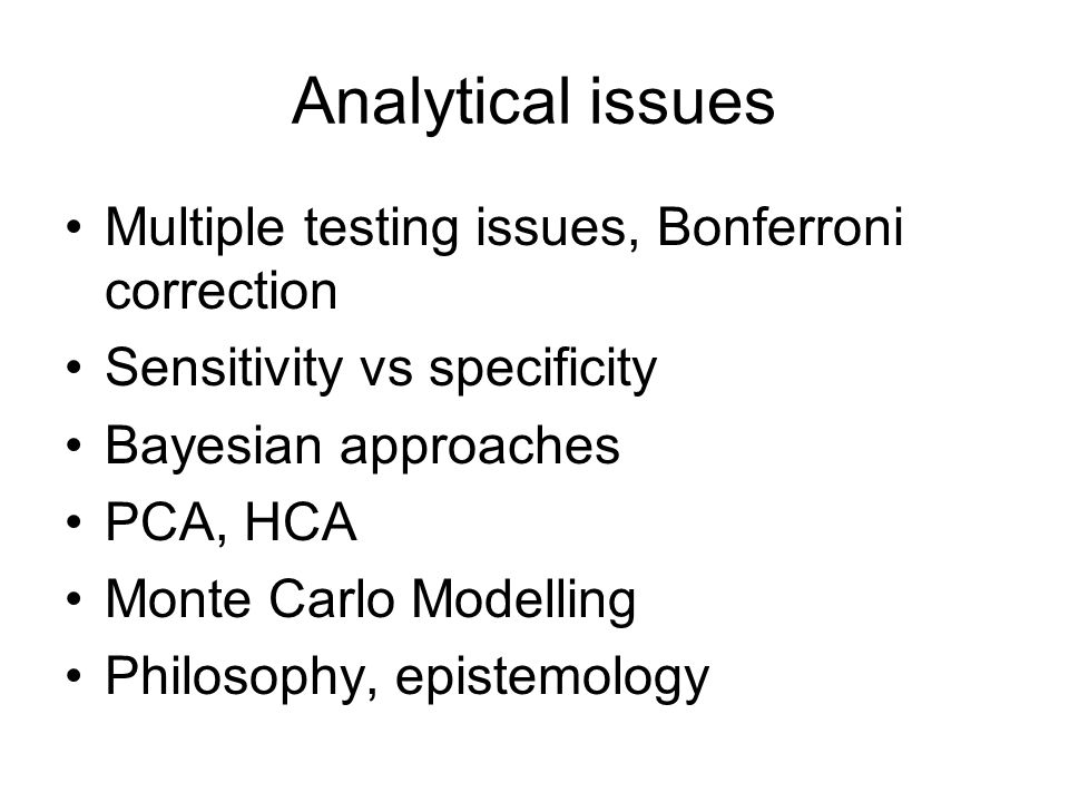 Analytical issues Multiple testing issues, Bonferroni correction