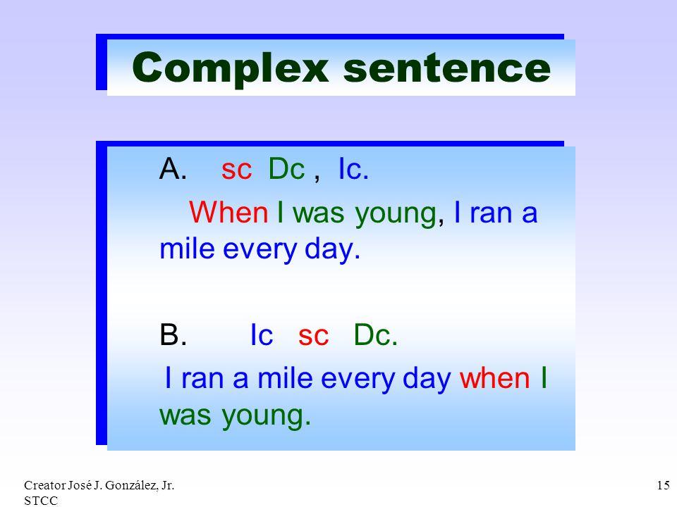 Complex sentence A. sc Dc , Ic.