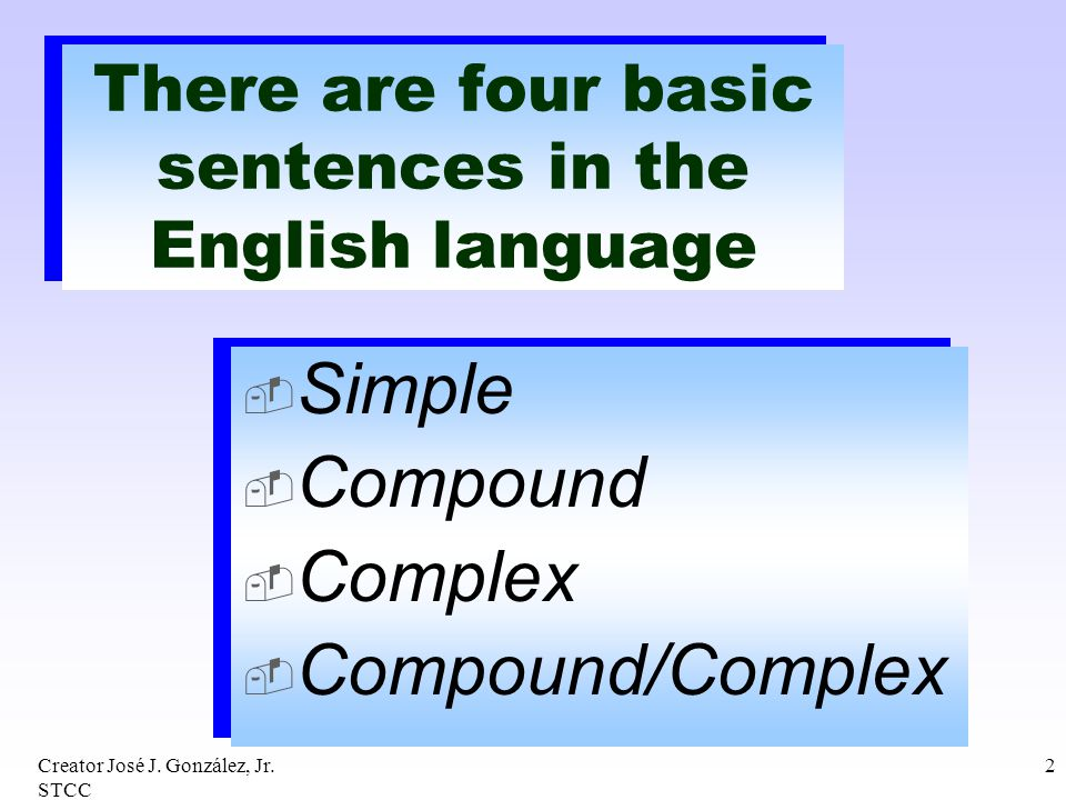 There are four basic sentences in the English language