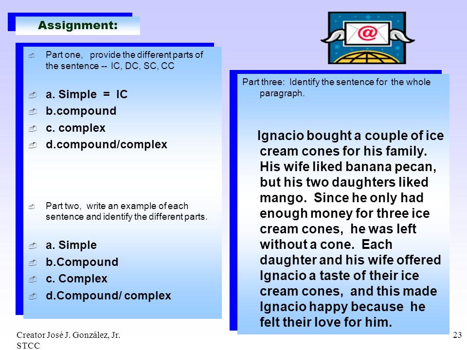 Assignment: a. Simple = IC b.compound c. complex d.compound/complex