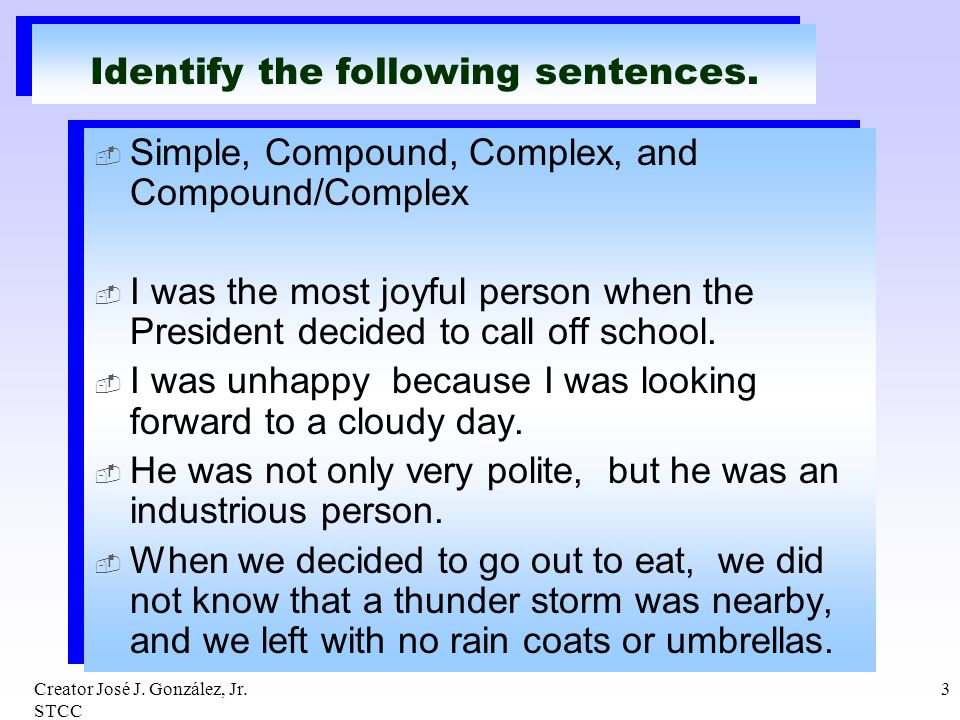 Identify the following sentences.