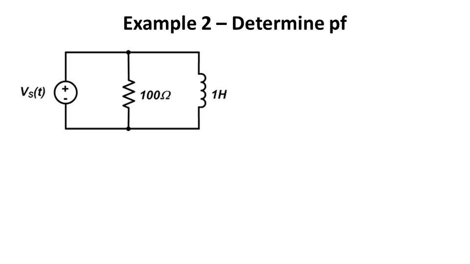 Example 2 – Determine pf
