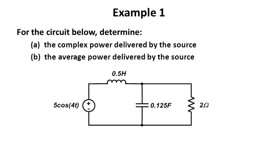 Example 1 For the circuit below, determine: