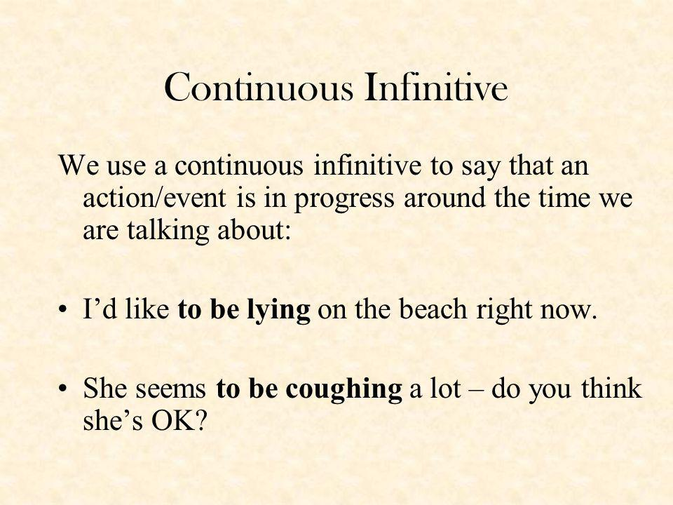 Continuous Infinitive
