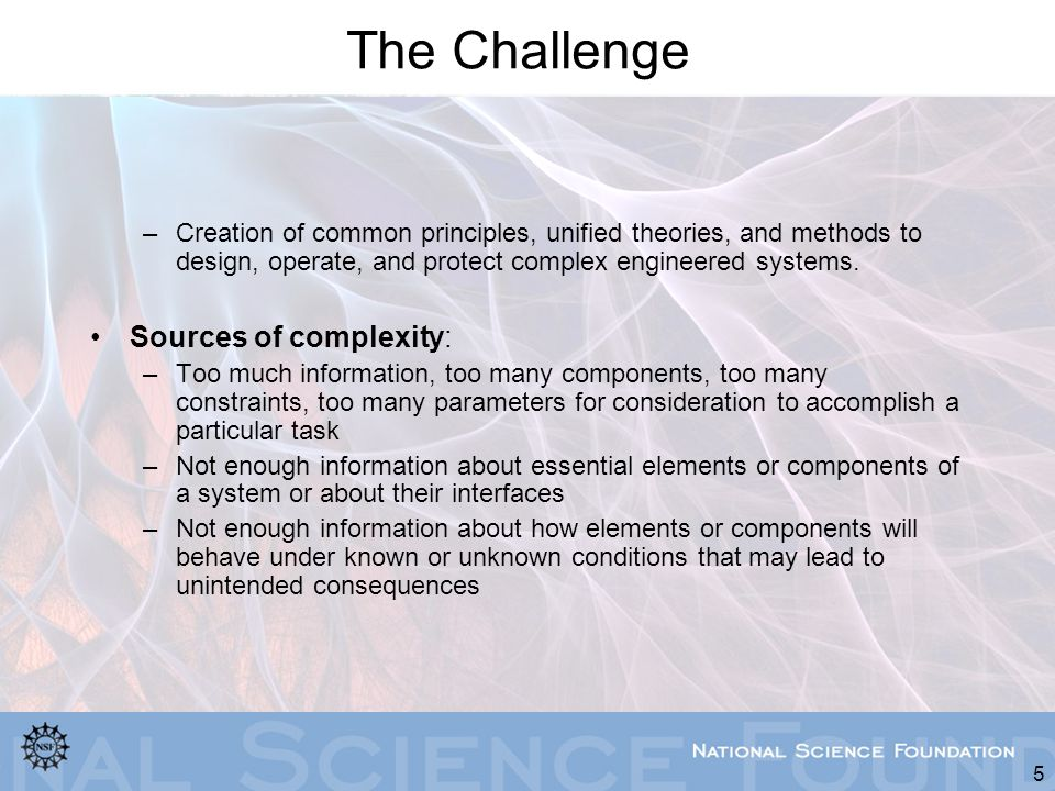 The Challenge Sources of complexity: