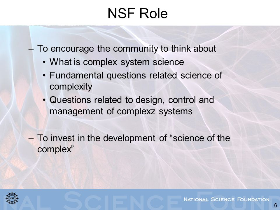 NSF Role To encourage the community to think about